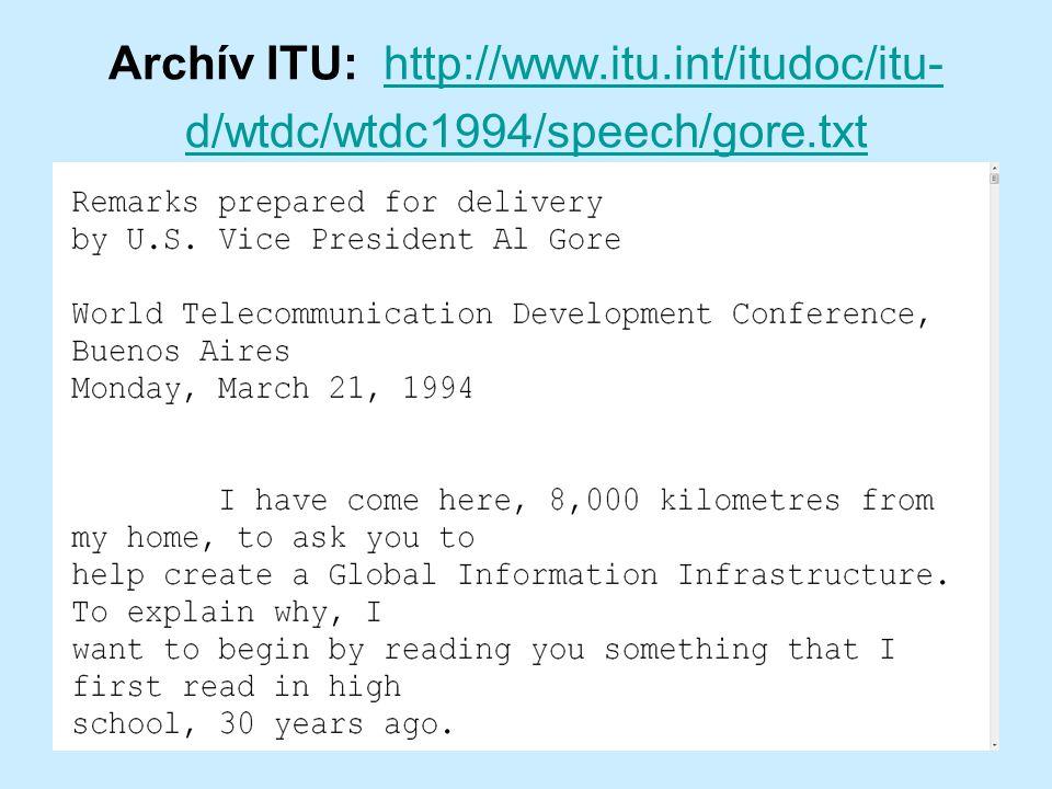 Archív ITU: http://www.itu.int/itudoc/itu- d/wtdc/wtdc1994/speech/gore.txthttp://www.itu.int/itudoc/itu- d/wtdc/wtdc1994/speech/gore.txt