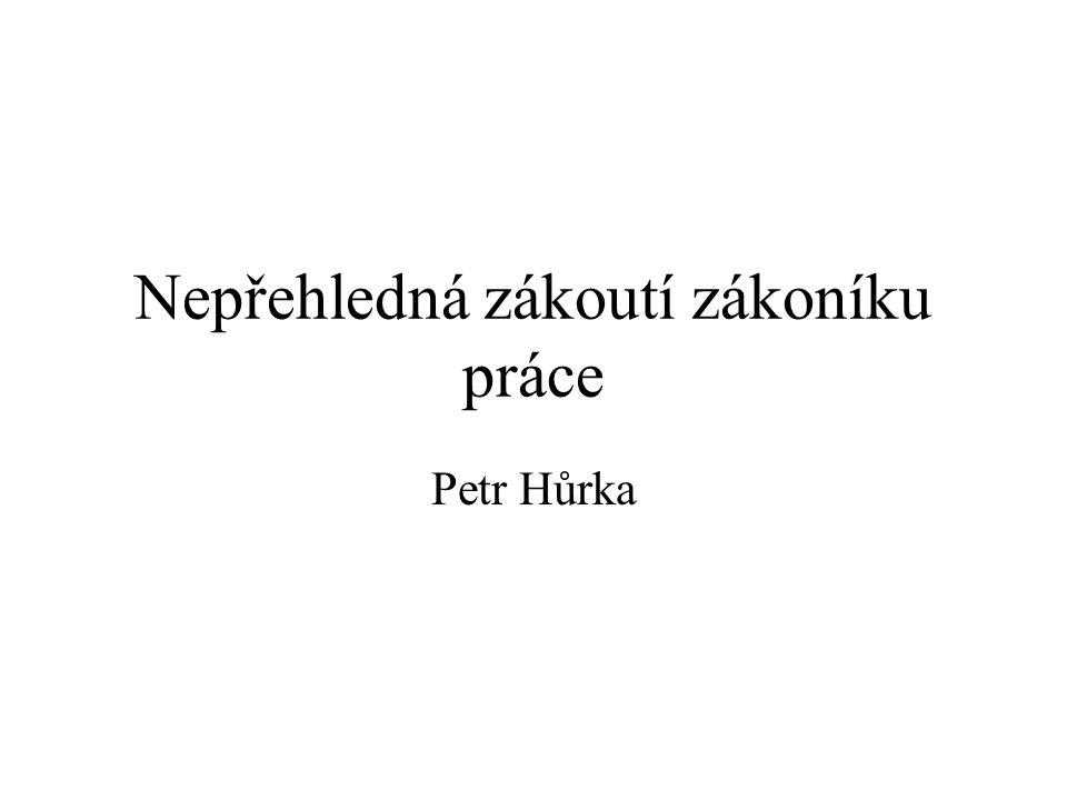 Nepřehledná zákoutí zákoníku práce Petr Hůrka