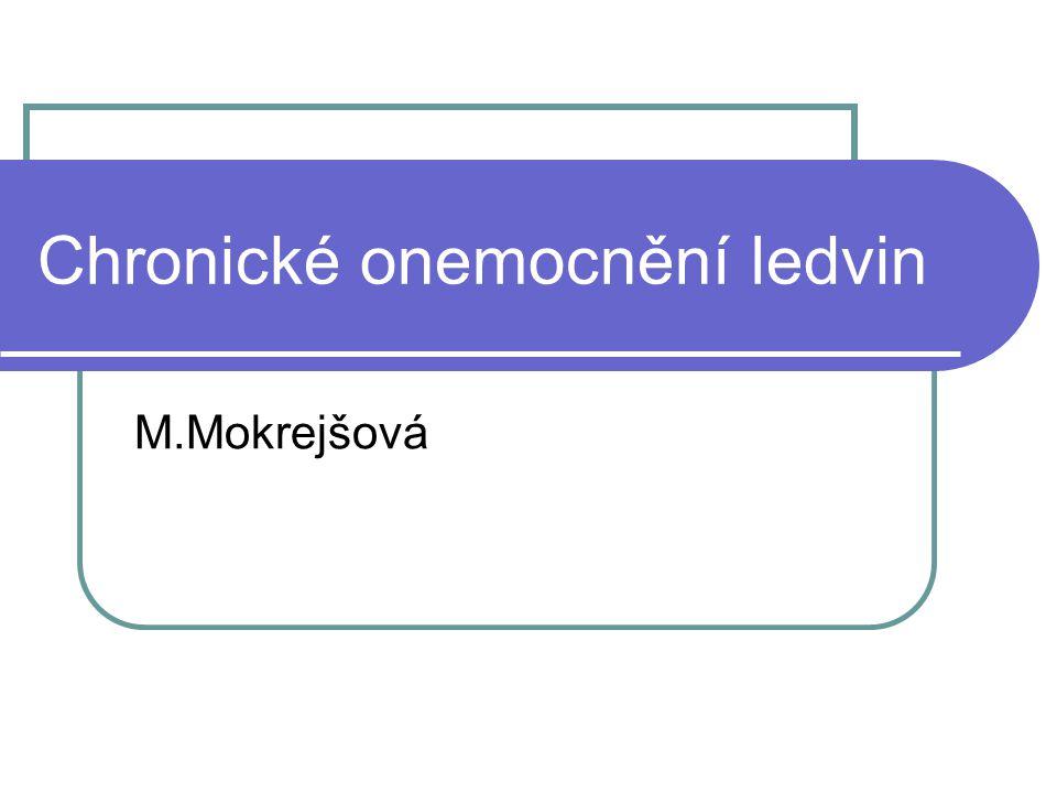 Chronické onemocnění ledvin M.Mokrejšová