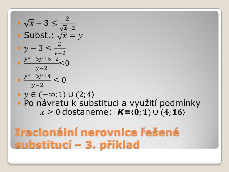 Iracionální nerovnice řešené substitucí – 3. příklad