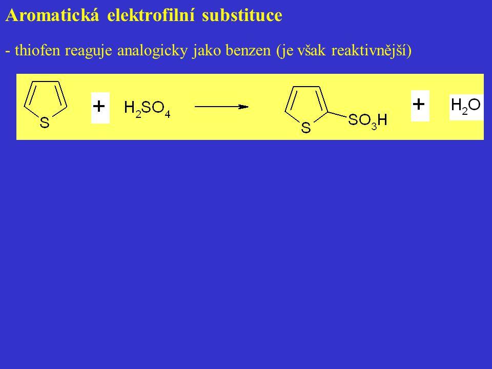 Aromatická elektrofilní substituce - thiofen reaguje analogicky jako benzen (je však reaktivnější)