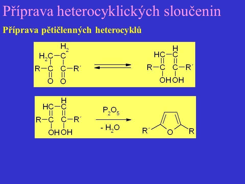 Příprava heterocyklických sloučenin Příprava pětičlenných heterocyklů