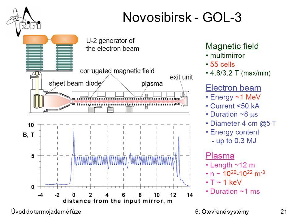 Úvod do termojaderné fúze6: Otevřené systémy21 Novosibirsk - GOL-3