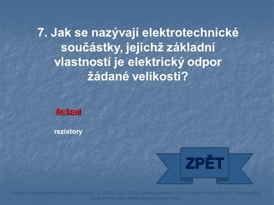 ŘEŠENÍ rezistory ZPĚT Dostupné z Metodického portálu www.rvp.cz, ISSN: 1802–4785, financovaného z ESF a státního rozpočtu ČR.