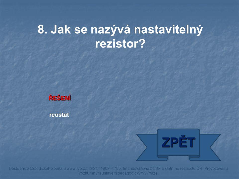 ŘEŠENÍ reostat ZPĚT Dostupné z Metodického portálu www.rvp.cz, ISSN: 1802–4785, financovaného z ESF a státního rozpočtu ČR.