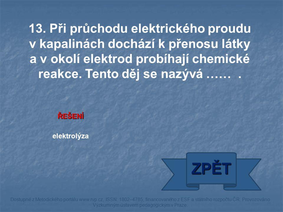ŘEŠENÍ elektrolýza ZPĚT Dostupné z Metodického portálu www.rvp.cz, ISSN: 1802–4785, financovaného z ESF a státního rozpočtu ČR. Provozováno Výzkumným