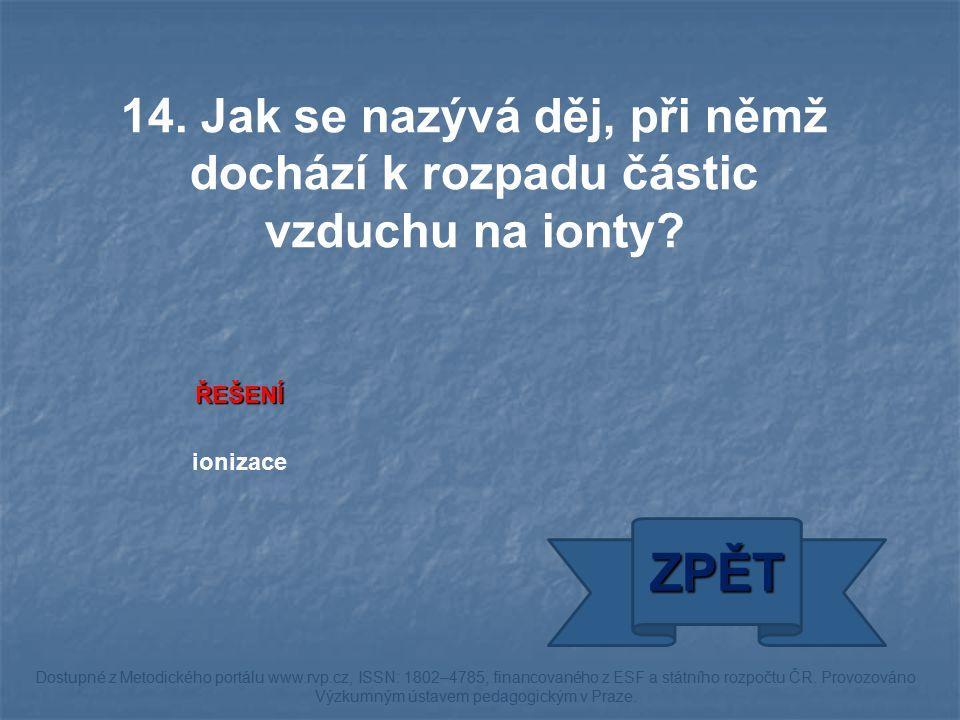 ŘEŠENÍ ionizace ZPĚT Dostupné z Metodického portálu www.rvp.cz, ISSN: 1802–4785, financovaného z ESF a státního rozpočtu ČR. Provozováno Výzkumným úst
