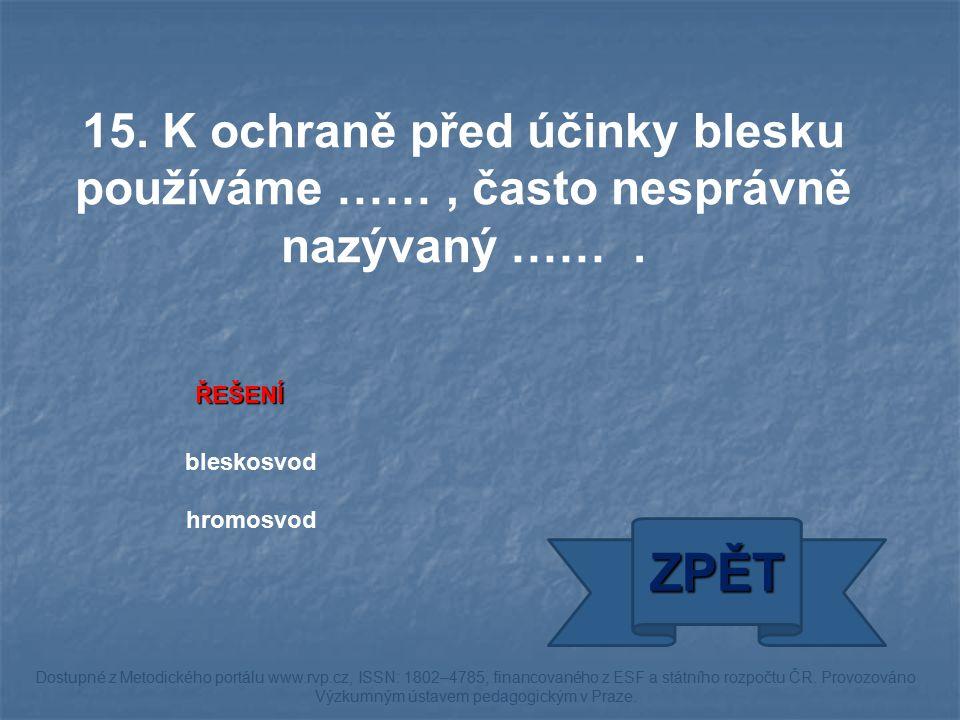 ŘEŠENÍ bleskosvod hromosvod ZPĚT Dostupné z Metodického portálu www.rvp.cz, ISSN: 1802–4785, financovaného z ESF a státního rozpočtu ČR.