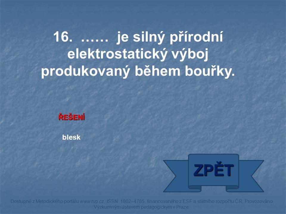 ŘEŠENÍ blesk ZPĚT Dostupné z Metodického portálu www.rvp.cz, ISSN: 1802–4785, financovaného z ESF a státního rozpočtu ČR. Provozováno Výzkumným ústave