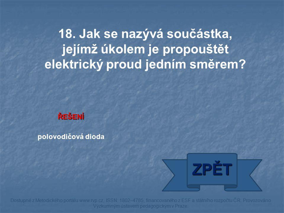 ŘEŠENÍ polovodičová dioda ZPĚT Dostupné z Metodického portálu www.rvp.cz, ISSN: 1802–4785, financovaného z ESF a státního rozpočtu ČR. Provozováno Výz