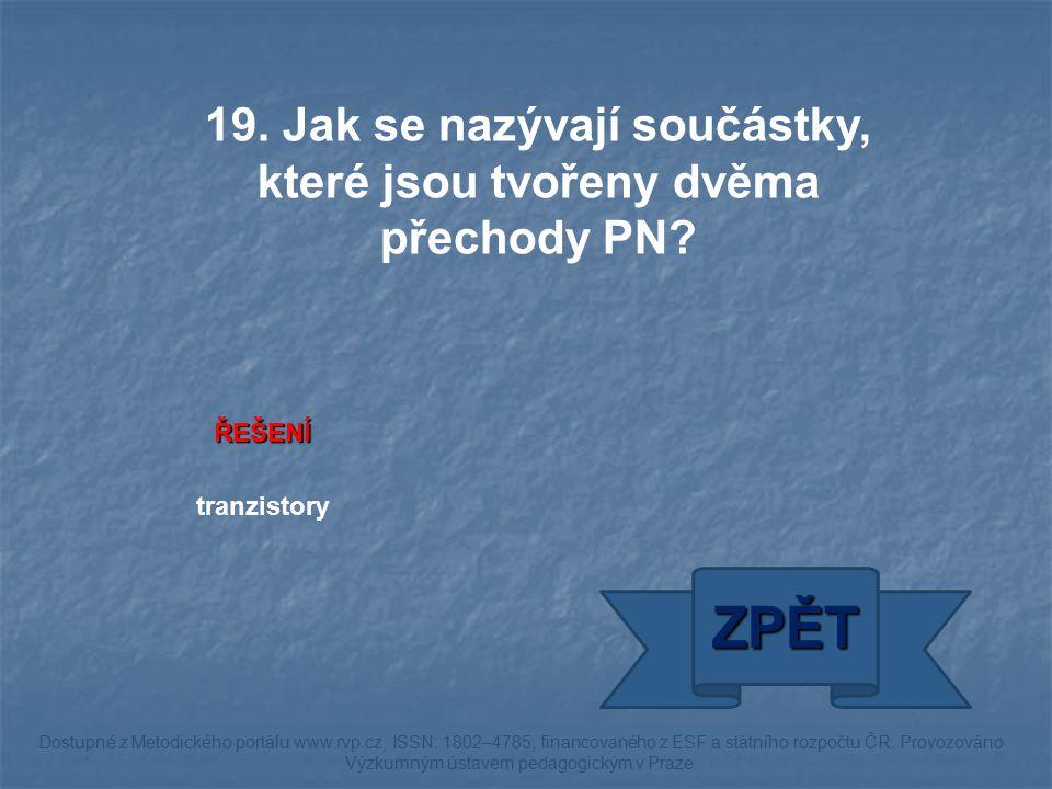 ŘEŠENÍ tranzistory ZPĚT Dostupné z Metodického portálu www.rvp.cz, ISSN: 1802–4785, financovaného z ESF a státního rozpočtu ČR.