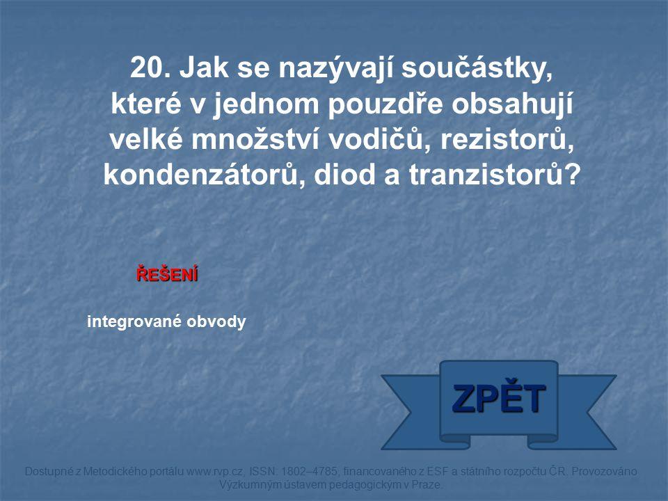ŘEŠENÍ integrované obvody ZPĚT Dostupné z Metodického portálu www.rvp.cz, ISSN: 1802–4785, financovaného z ESF a státního rozpočtu ČR.