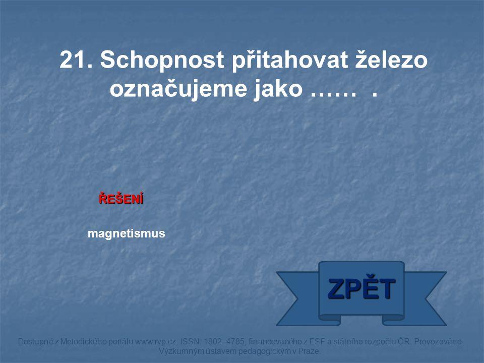 ŘEŠENÍ magnetismus ZPĚT Dostupné z Metodického portálu www.rvp.cz, ISSN: 1802–4785, financovaného z ESF a státního rozpočtu ČR. Provozováno Výzkumným