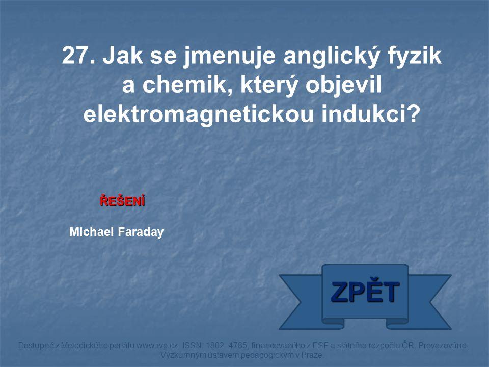 ŘEŠENÍ Michael Faraday ZPĚT Dostupné z Metodického portálu www.rvp.cz, ISSN: 1802–4785, financovaného z ESF a státního rozpočtu ČR. Provozováno Výzkum