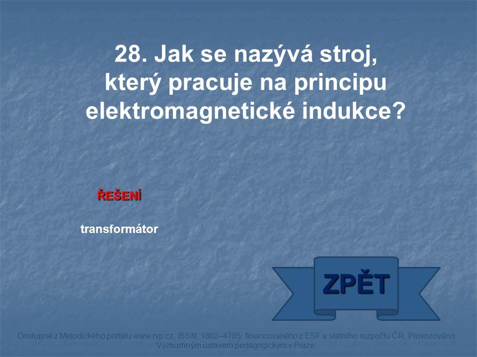 ŘEŠENÍ transformátor ZPĚT Dostupné z Metodického portálu www.rvp.cz, ISSN: 1802–4785, financovaného z ESF a státního rozpočtu ČR. Provozováno Výzkumný