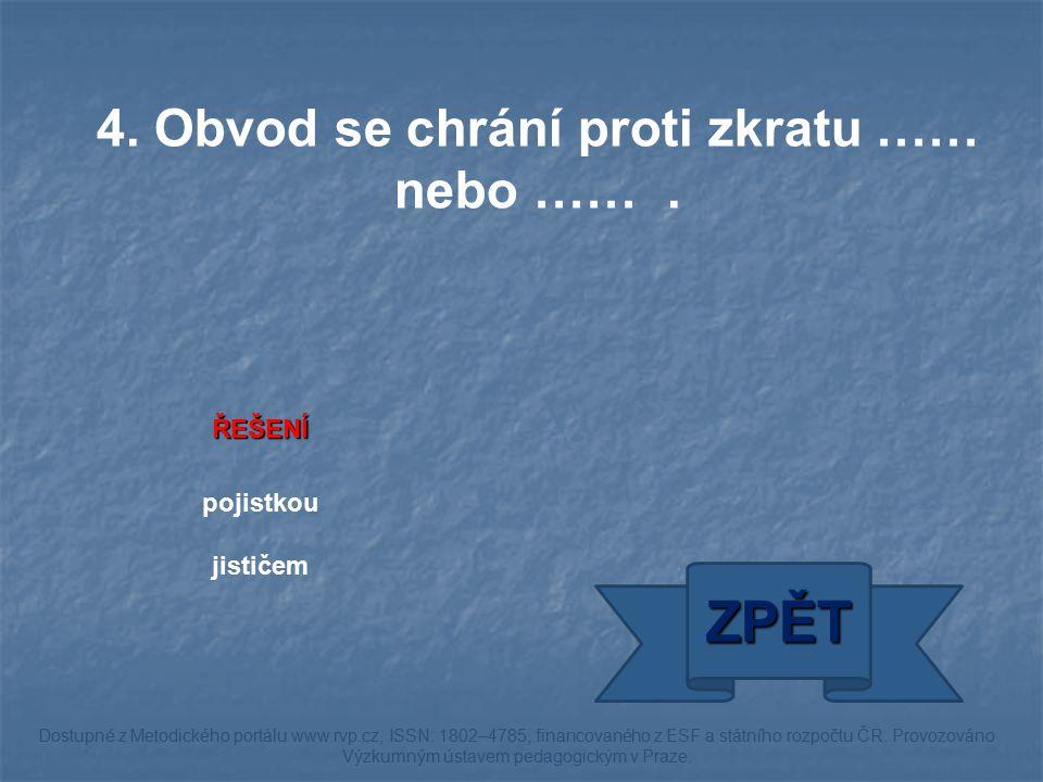 ŘEŠENÍ pojistkou jističem ZPĚT Dostupné z Metodického portálu www.rvp.cz, ISSN: 1802–4785, financovaného z ESF a státního rozpočtu ČR. Provozováno Výz