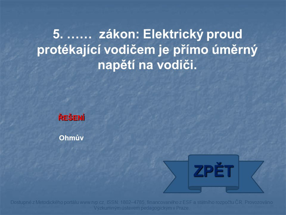 ŘEŠENÍ Ohmův ZPĚT Dostupné z Metodického portálu www.rvp.cz, ISSN: 1802–4785, financovaného z ESF a státního rozpočtu ČR.