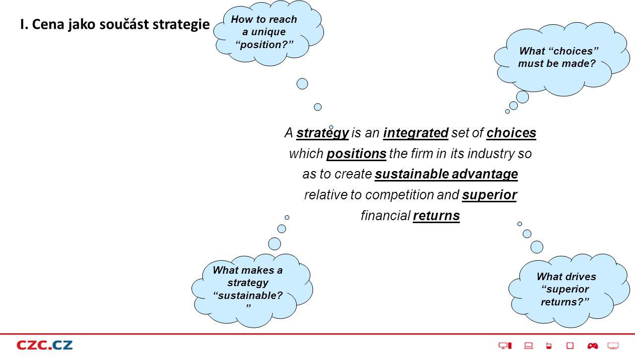 … a strategie je v podstatě otázkou volby… How will we win in chosen markets.