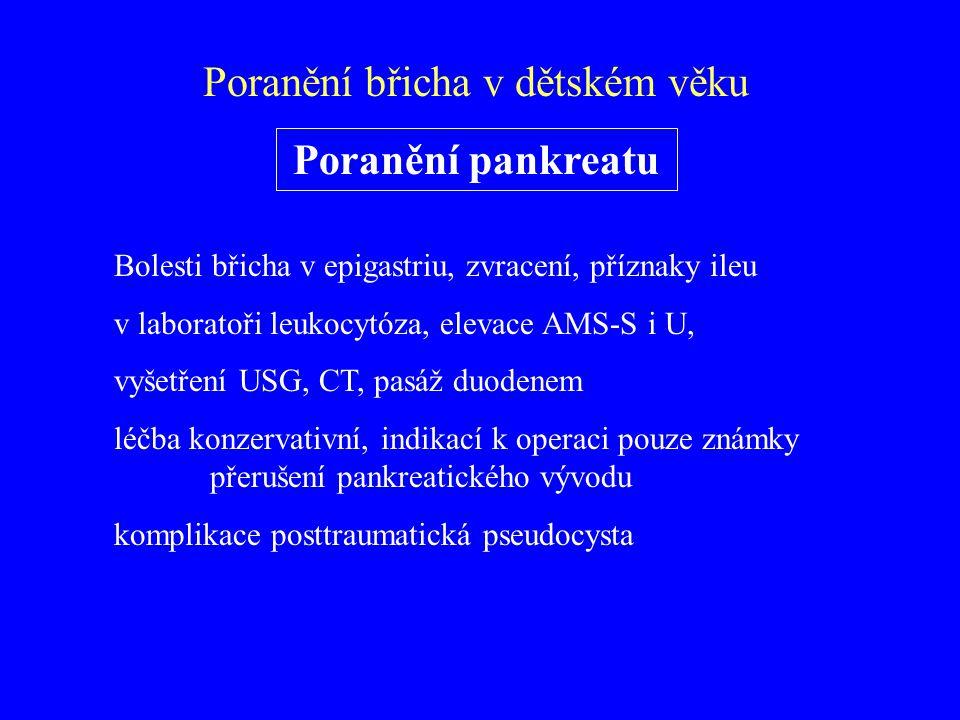 Bolesti břicha v epigastriu, zvracení, příznaky ileu v laboratoři leukocytóza, elevace AMS-S i U, vyšetření USG, CT, pasáž duodenem léčba konzervativn
