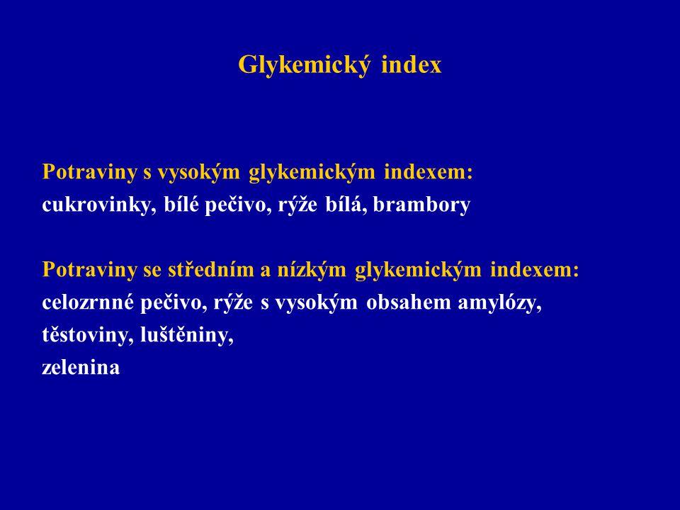 Glykemický index Potraviny s vysokým glykemickým indexem: cukrovinky, bílé pečivo, rýže bílá, brambory Potraviny se středním a nízkým glykemickým inde