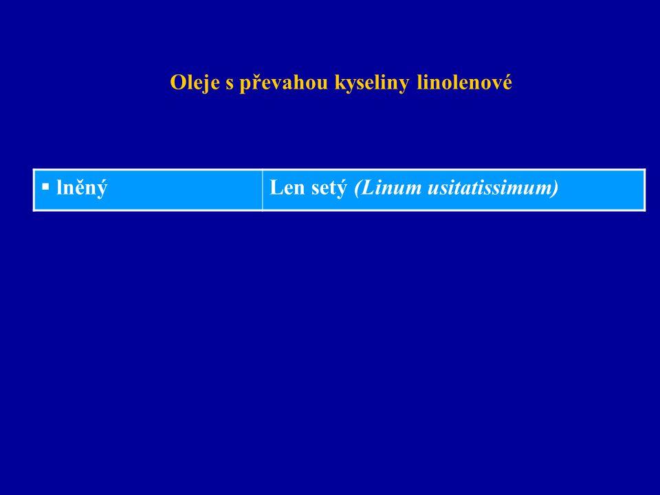 Oleje s převahou kyseliny linolenové  lněný Len setý (Linum usitatissimum)