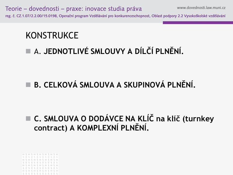 KONSTRUKCE A.JEDNOTLIVÉ SMLOUVY A DÍLČÍ PLNĚNÍ. B.