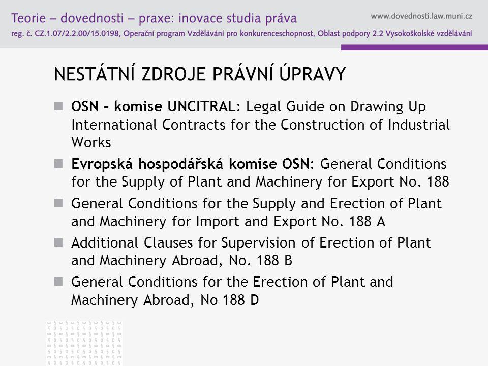 NESTÁTNÍ ZDROJE PRÁVNÍ ÚPRAVY OSN – komise UNCITRAL: Legal Guide on Drawing Up International Contracts for the Construction of Industrial Works Evrops