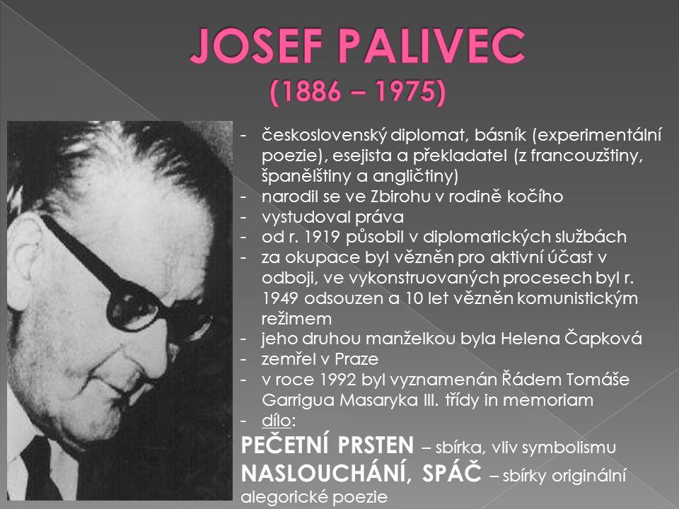 -československý diplomat, básník (experimentální poezie), esejista a překladatel (z francouzštiny, španělštiny a angličtiny) -narodil se ve Zbirohu v