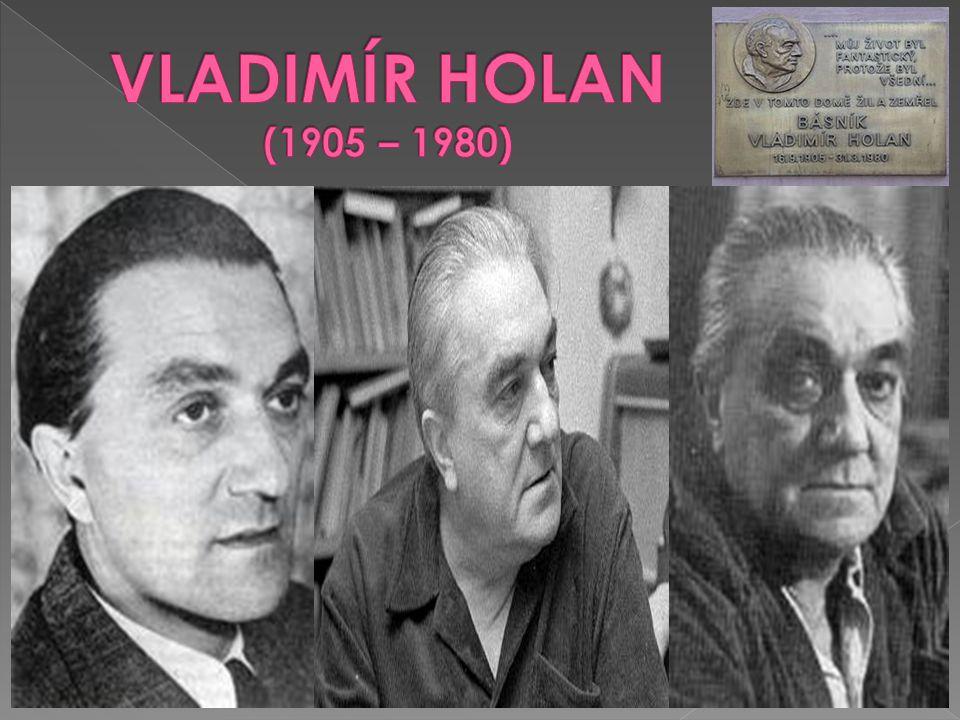  originální básník světového významu, tvůrce náročné abstraktní meditativní poezie, překladatel světové poezie  narodil se v Praze v rodině hospodářského úředníka, dětství prožil v Bělé pod Bezdězem  vystudoval gymnázium, poté pracoval 7 let jako úředník v pražském Penzijním ústavu  ze zdravotních důvodů odešel předčasně do penze a věnoval se pouze literatuře a poezii  v letech 1933 – 1938 působil jako redaktor Umělecké besedy v časopisu Život, poté 2 roky pracoval jako dramaturg Divadla E.