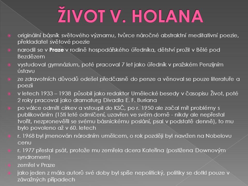  originální básník světového významu, tvůrce náročné abstraktní meditativní poezie, překladatel světové poezie  narodil se v Praze v rodině hospodář