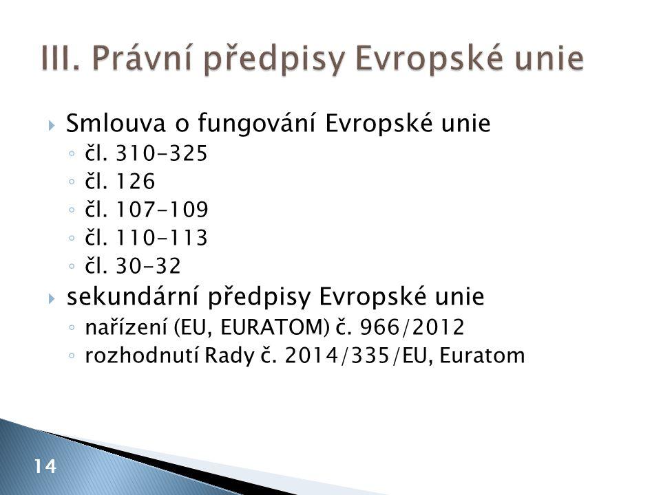  Smlouva o fungování Evropské unie ◦ čl. 310-325 ◦ čl.