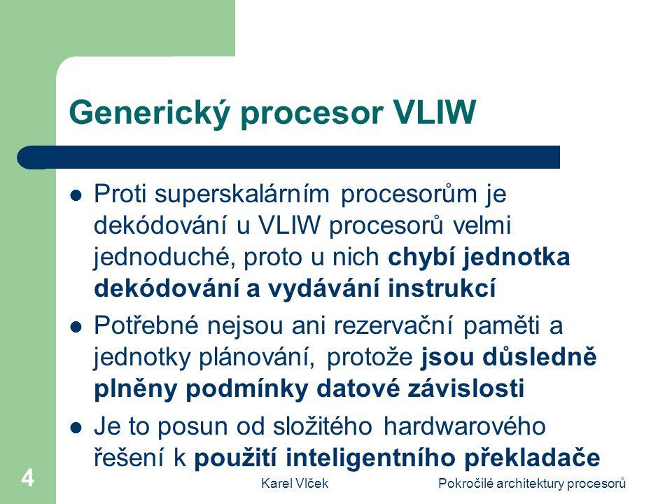 Karel VlčekPokročilé architektury procesorů 15 Vektorové procesory Cílem je zrychlit práci s vektory a maticemi Využití u vědeckotechnických výpočtů zpracovávané smyčkou přes všechny prvky vektorů Jsou obdobou architektury L/S (Load/Store) Typické je zřetězení přístupů do tzv.