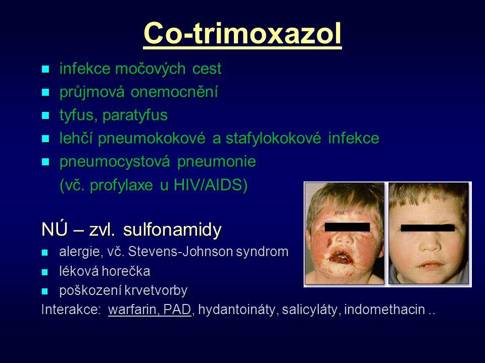 Co-trimoxazol infekce močových cest infekce močových cest průjmová onemocnění průjmová onemocnění tyfus, paratyfus tyfus, paratyfus lehčí pneumokokové