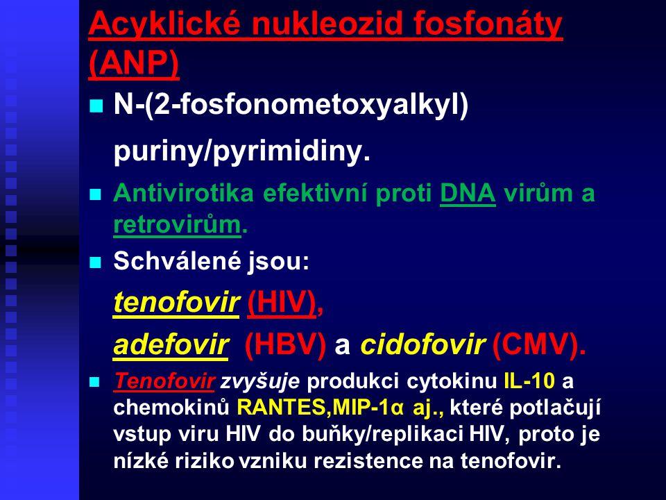 Acyklické nukleozid fosfonáty (ANP) N-(2-fosfonometoxyalkyl) puriny/pyrimidiny. Antivirotika efektivní proti DNA virům a retrovirům. Schválené jsou: t