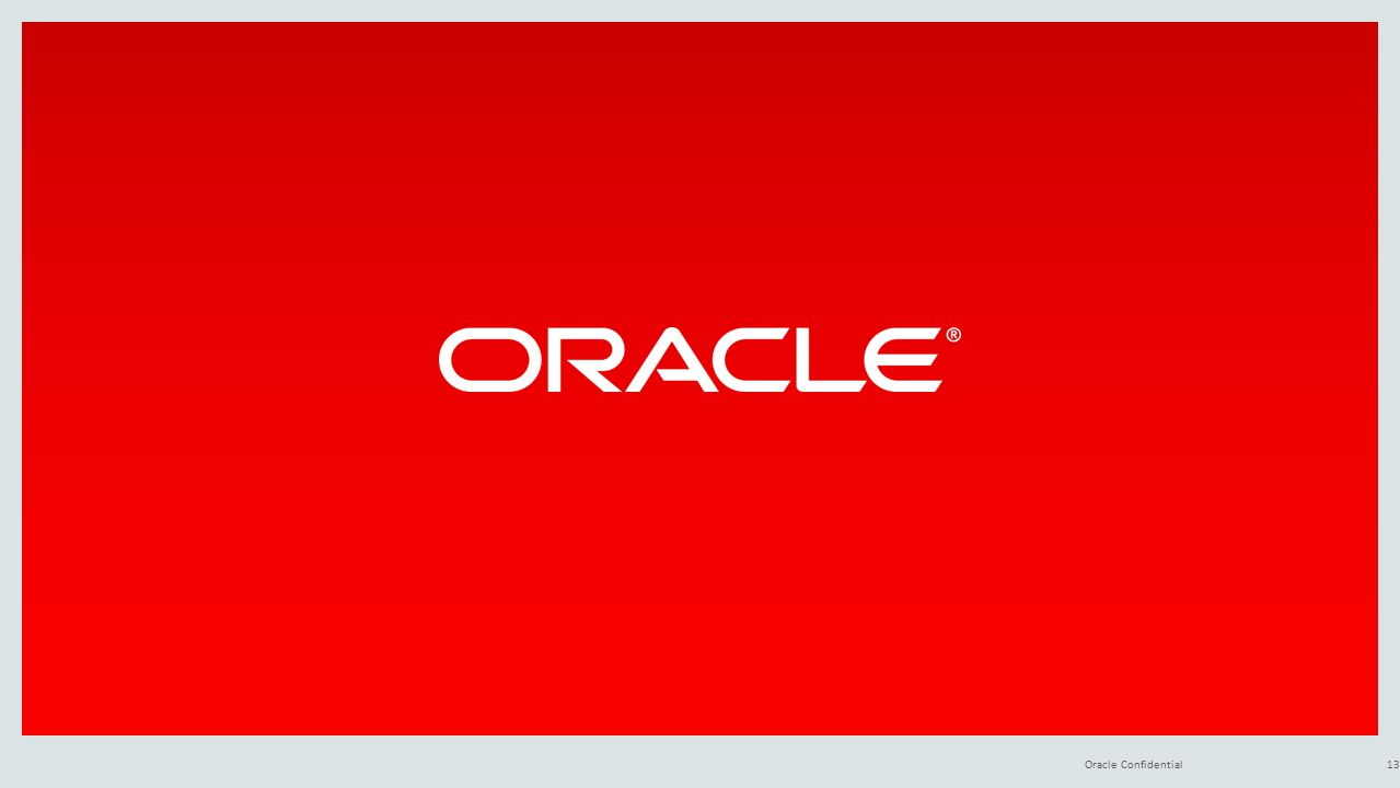 Oracle Confidential13