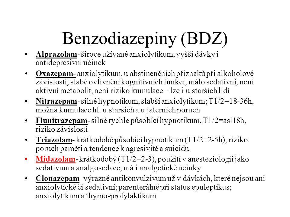 Benzodiazepiny (BDZ) Alprazolam- široce užívané anxiolytikum, vyšší dávky i antidepresivní účinek Oxazepam- anxiolytikum, u abstinenčních příznaků při