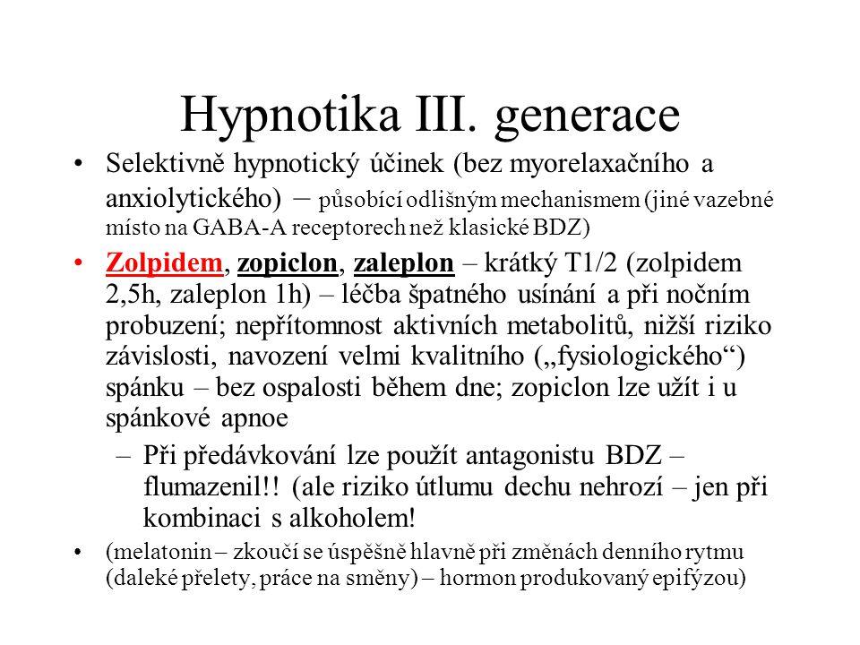 Hypnotika III. generace Selektivně hypnotický účinek (bez myorelaxačního a anxiolytického) – působící odlišným mechanismem (jiné vazebné místo na GABA