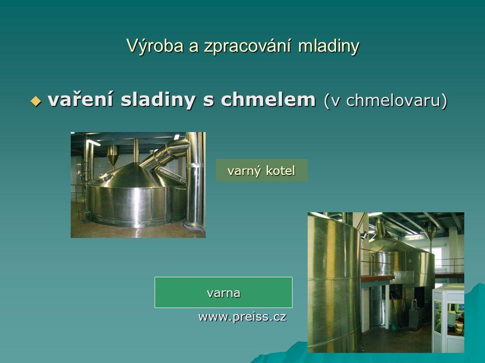 Výroba a zpracování mladiny  vaření sladiny s chmelem (v chmelovaru) varný kotel varna www.preiss.cz