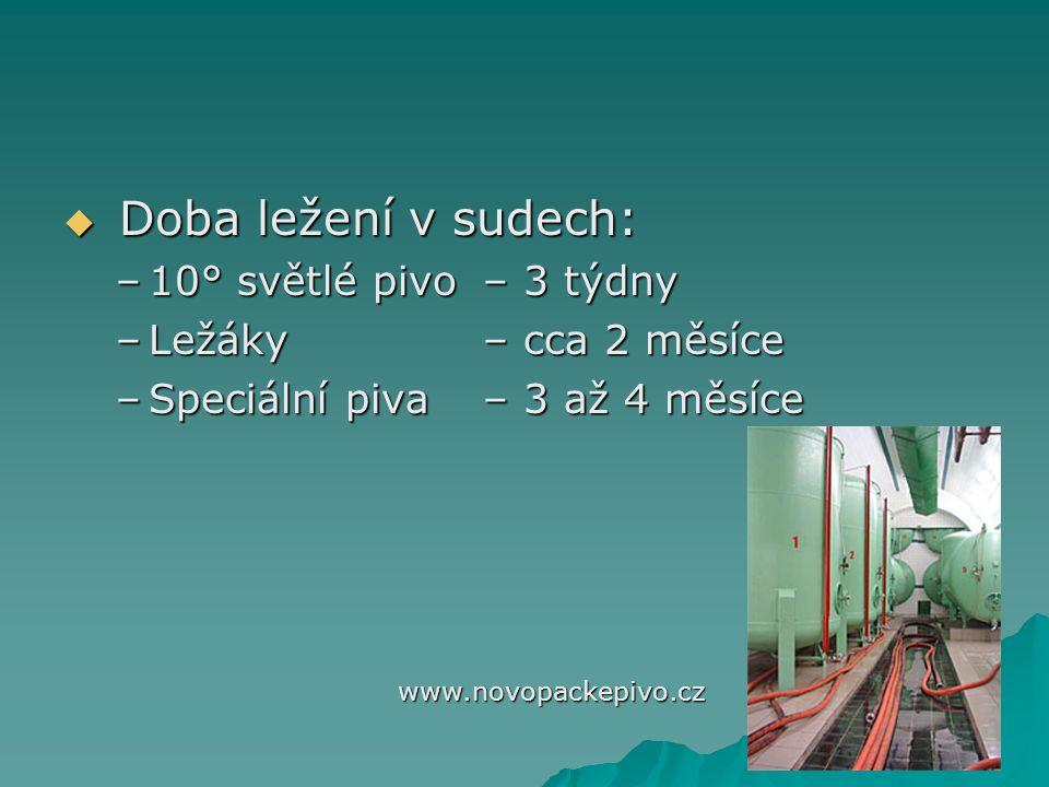  Doba ležení v sudech: –10° světlé pivo – 3 týdny –Ležáky – cca 2 měsíce –Speciální piva – 3 až 4 měsíce www.novopackepivo.cz