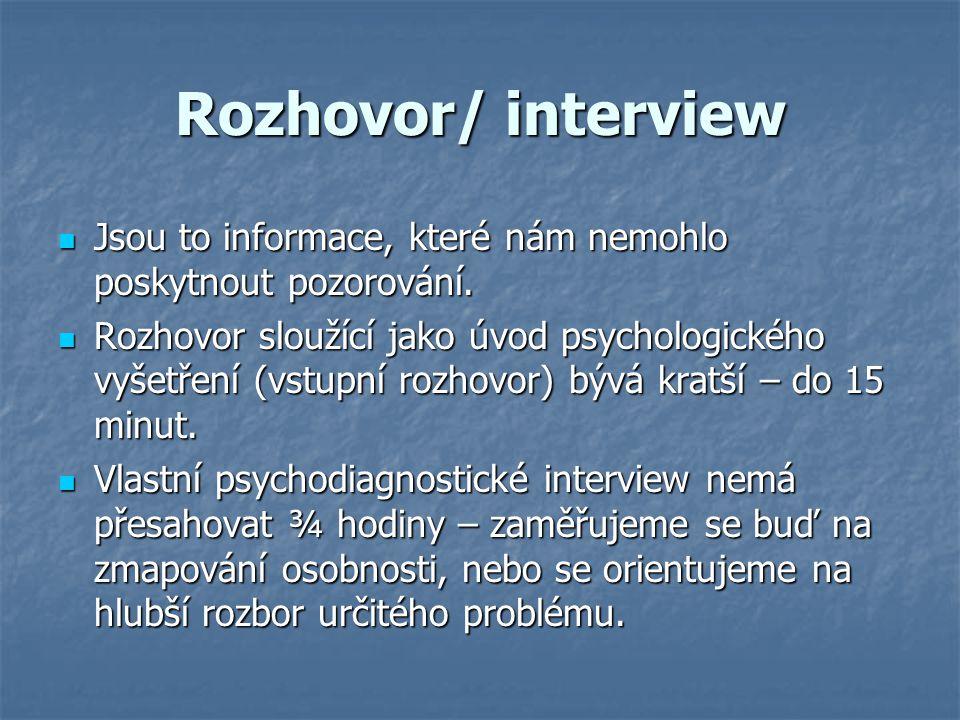 Rozhovor/ interview Jsou to informace, které nám nemohlo poskytnout pozorování. Jsou to informace, které nám nemohlo poskytnout pozorování. Rozhovor s