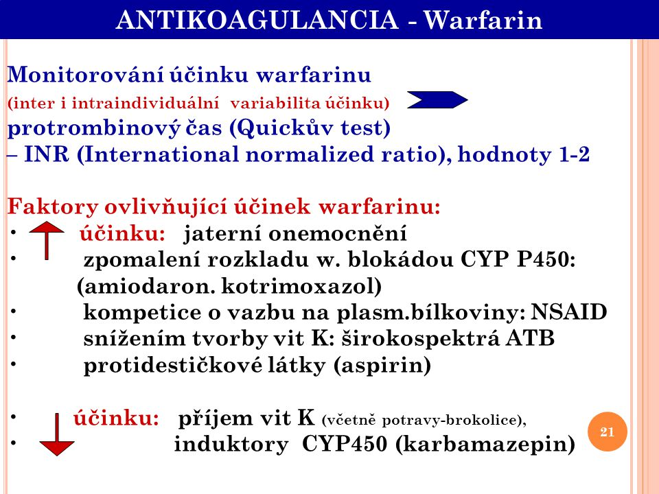 Monitorování účinku warfarinu (inter i intraindividuální variabilita účinku) protrombinový čas (Quickův test) – INR (International normalized ratio),