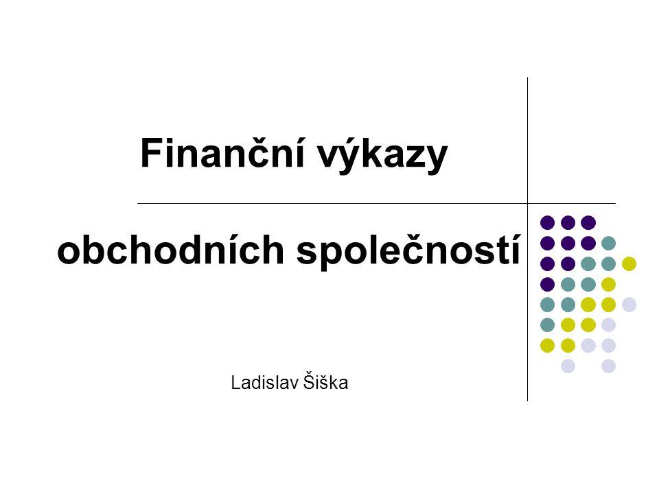 Finanční výkazy obchodních společností Ladislav Šiška