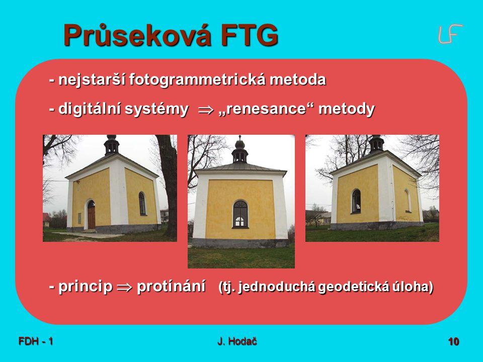 """Průseková FTG FDH - 1J. Hodač 10 - nejstarší fotogrammetrická metoda - digitální systémy  """"renesance"""" metody - princip  protínání (tj. jednoduchá ge"""