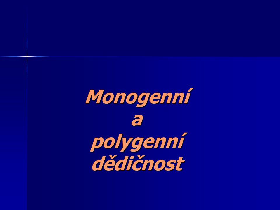 Klasifikace genetických chorob: monogenní chromozomální aberace ( numerické, strukturní) polygenní nádory (somatické mutace) mitochondriální