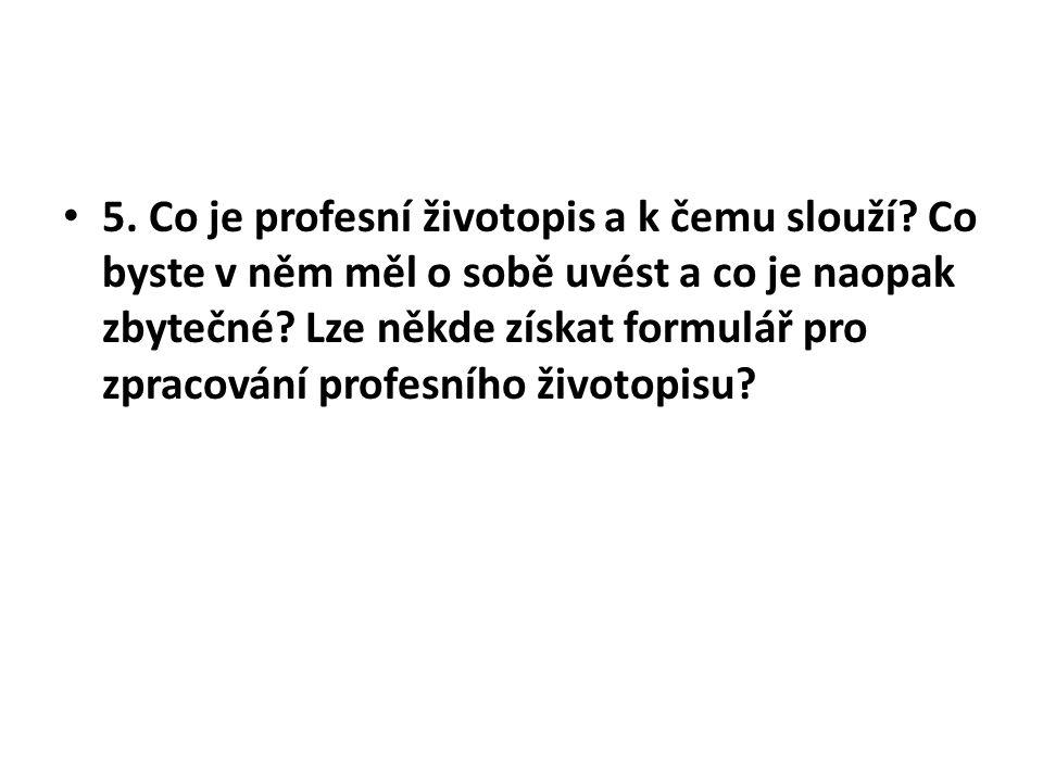 5.Co je profesní životopis a k čemu slouží.