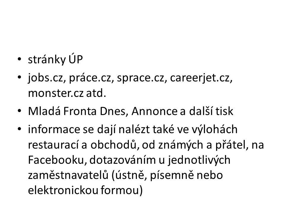 stránky ÚP jobs.cz, práce.cz, sprace.cz, careerjet.cz, monster.cz atd.