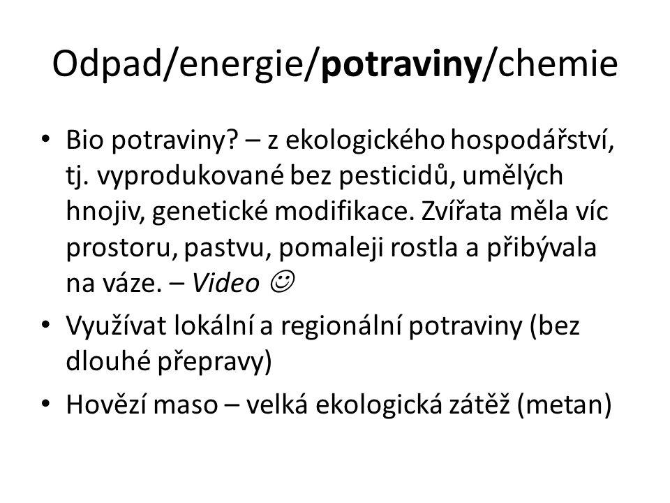 Odpad/energie/potraviny/chemie Bio potraviny.– z ekologického hospodářství, tj.