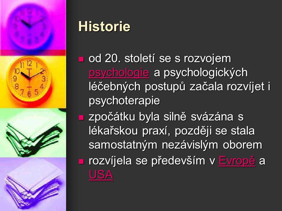 Historie od 20. století se s rozvojem psychologie a psychologických léčebných postupů začala rozvíjet i psychoterapie od 20. století se s rozvojem psy