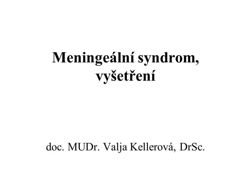 Meningeální syndrom, vyšetření doc. MUDr. Valja Kellerová, DrSc.