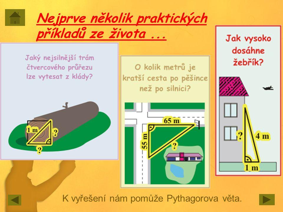 K vyřešení nám pomůže Pythagorova věta. Nejprve několik praktických příkladů ze života...